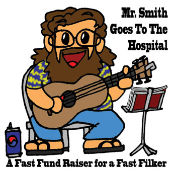 Mr. Smith Goes to the Hospital – A Fast Fund Raiser for a Fast Filker