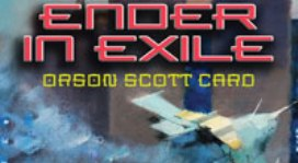 """Ender in Exile"" — A Slice of SciFi Book Review"