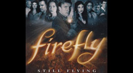 "Slice of SciFi Review: ""Firefly: Still Flying"""