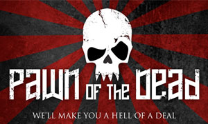 "Support Your Local ""Pawn of the Dead"""