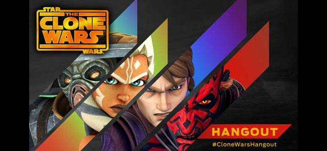 """The Clone Wars"" Google Hangout Event"