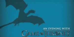 "An Evening with ""Game of Thrones"""