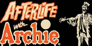 """Afterlife With Archie"", Zombies To Invade Riverdale"