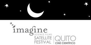 Imagine Science Satellite Film Festival: Quito, Ecuador