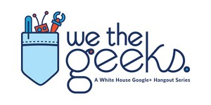 We the Geeks: A White House Hangout Series