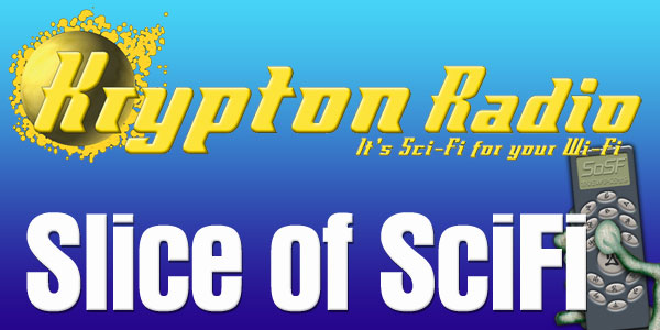 Slice of SciFi Now Airing on Krypton Radio!