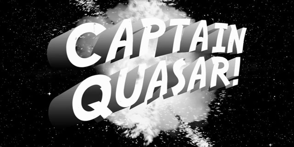 The Amazing Adventures of Captain Quasar