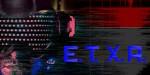 E.T.X.R.