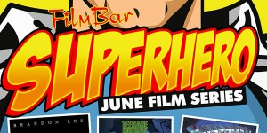 FilmBar Superhero Film Series