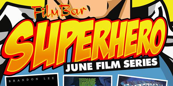 June is Superheroes Showcase at FilmBar