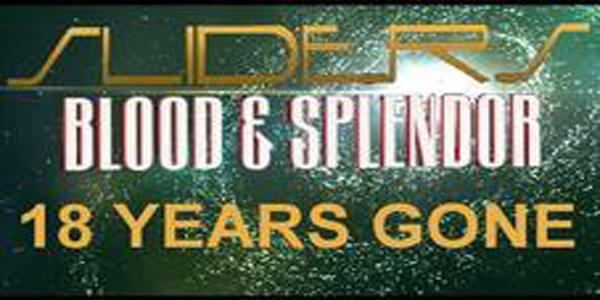 Sliders Blood & Splendor: 18 years Gone