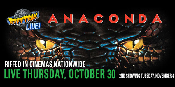 "RiffTrax Live Takes on ""Anaconda"" for Halloween"