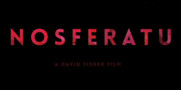 "David Lee Fisher: Remixing ""Nosferatu"" Updating a Horror Classic Without Losing the Classic Aesthetic"