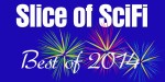 Slice of SciFi Best of 2014
