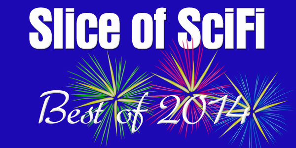 "Slice of SciFi's ""Best of 2014"" The Top 5 picks from the Slice of SciFi creators and contributors"