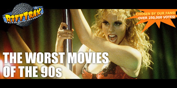 RiffTrax: The Worst Movies of the 90s The results are in, and wow...