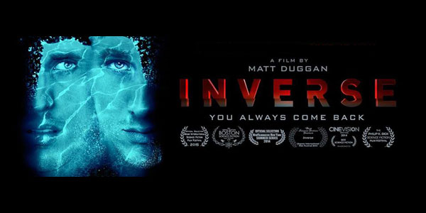 """""""Inverse"""": Chat with Matt Duggan and Josh Wingate Strong storytelling in a independent setting makes for a popular film festival draw"""