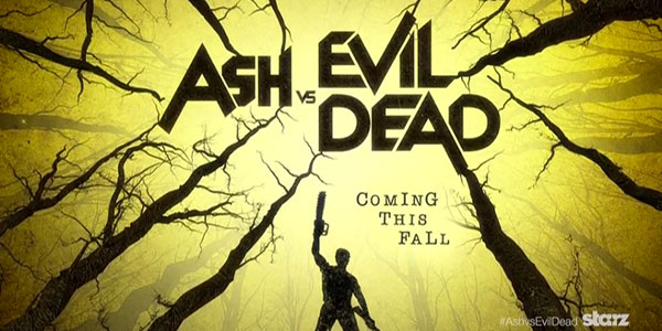 "Starz Releases ""Ash vs Evil Dead"" First Look Teaser & Art The 10-episode first season set to debut in Fall 2015"