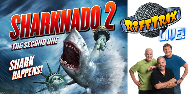 "RiffTrax Live: ""Sharknado 2: The Second One"" See the hilarity live on July 9, or the encore screening on July 16"