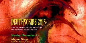 "<span class=""entry-title-primary"">DeathScribe 2015: International Festival of Horror Radio Plays</span> <span class=""entry-subtitle"">Wildclaw Theatre's 8th Annual Event to be Performed Live on December 7th</span>"
