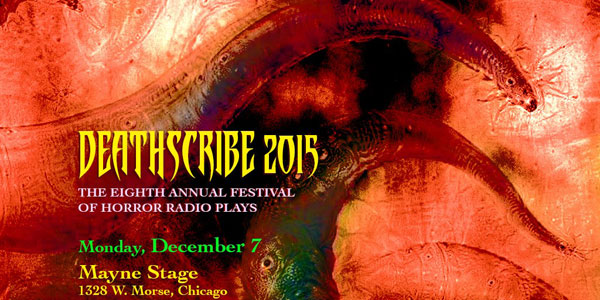 DeathScribe 2015: International Festival of Horror Radio Plays Wildclaw Theatre's 8th Annual Event to be Performed Live on December 7th