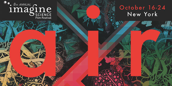 8th Annual Imagine Science Film Festival Features and short films showcase this year's theme: Air
