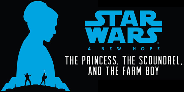 "Reviewing ""Star Wars: A New Hope: The Princess, The Scoundrel, and The Farm Boy"" Retelling the classic tale from new perspectives for a new young adult audience"