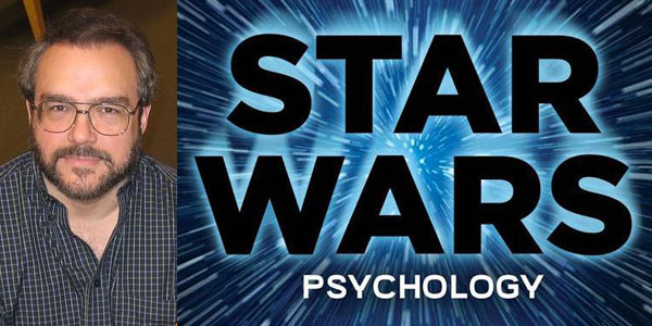 "Star Wars: The Psychology of Heroes and Villains Dr Travis Langley delves into the resonances of ""Star Wars"" in geek life and real life"