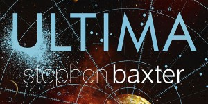 """<span class=""""entry-title-primary"""">Shop Talk: Discussing """"Ultima"""" by Stephen Baxter</span> <span class=""""entry-subtitle"""">For Tim and Jill, the conclusion to the space opera epic enthralls and more</span>"""