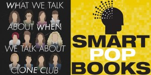 "Giveaway: ""What We Talk About When We Talk About Clone Club"""