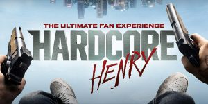 Hardcore Henry: The Ultimate Fan Experience