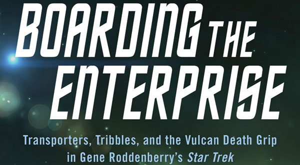 "Giveaway: ""Boarding the Enterprise"" Anniversary Edition"