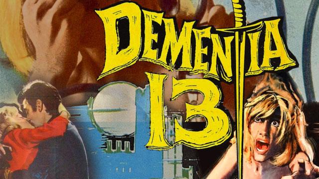 "Lost B-Movie classic ""Dementia 13"" Restored for Blu-ray"