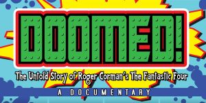 """<span class=""""entry-title-primary"""">On """"Doomed!"""": Marty Langford Talks Passion Projects</span> <span class=""""entry-subtitle"""">How the first Fantastic Four movie became an underground feature </span>"""