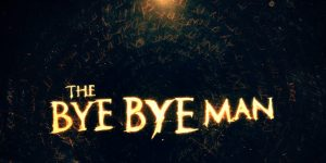 """<span class=""""entry-title-primary"""">Reviewing """"The Bye Bye Man""""</span> <span class=""""entry-subtitle"""">An intriguing premise and promising visuals that ultimately don't deliver the scares</span>"""