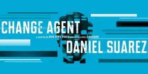 "Giveaway: ""Change Agent"" by Daniel Suarez (Signed)"