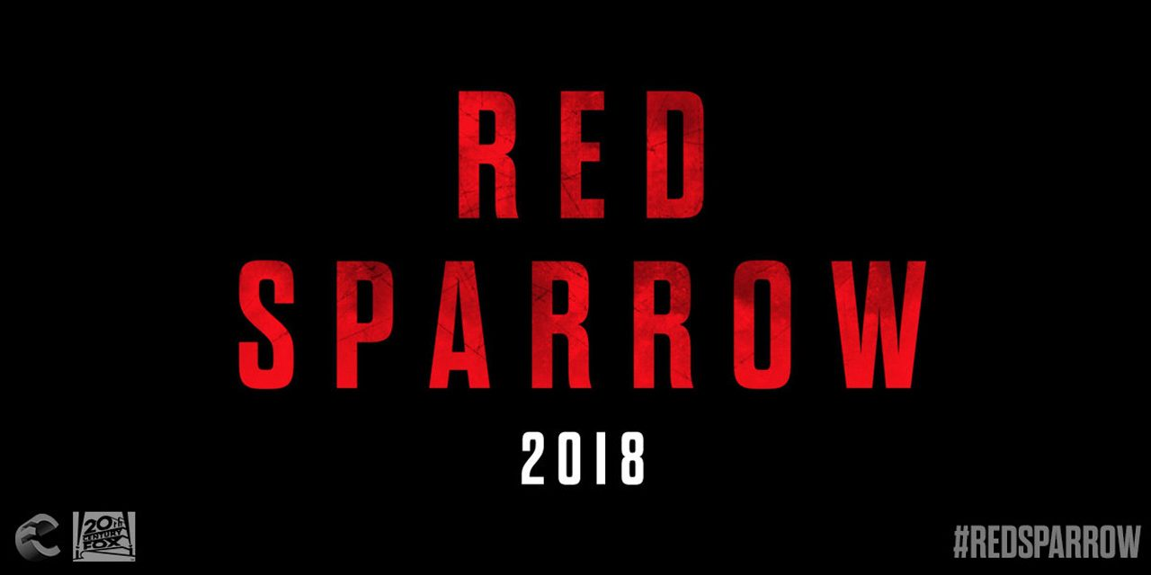 "First Look: ""Red Sparrow"" Seduce. Deceive. Repeat."