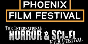 2018 Phoenix Film Festival and Horror & Sci-Fi Film Festival Winners
