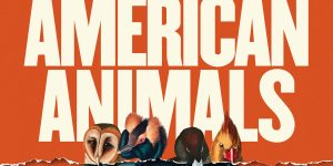 """""""American Animals"""" merges fact with fiction in examining an art theft"""