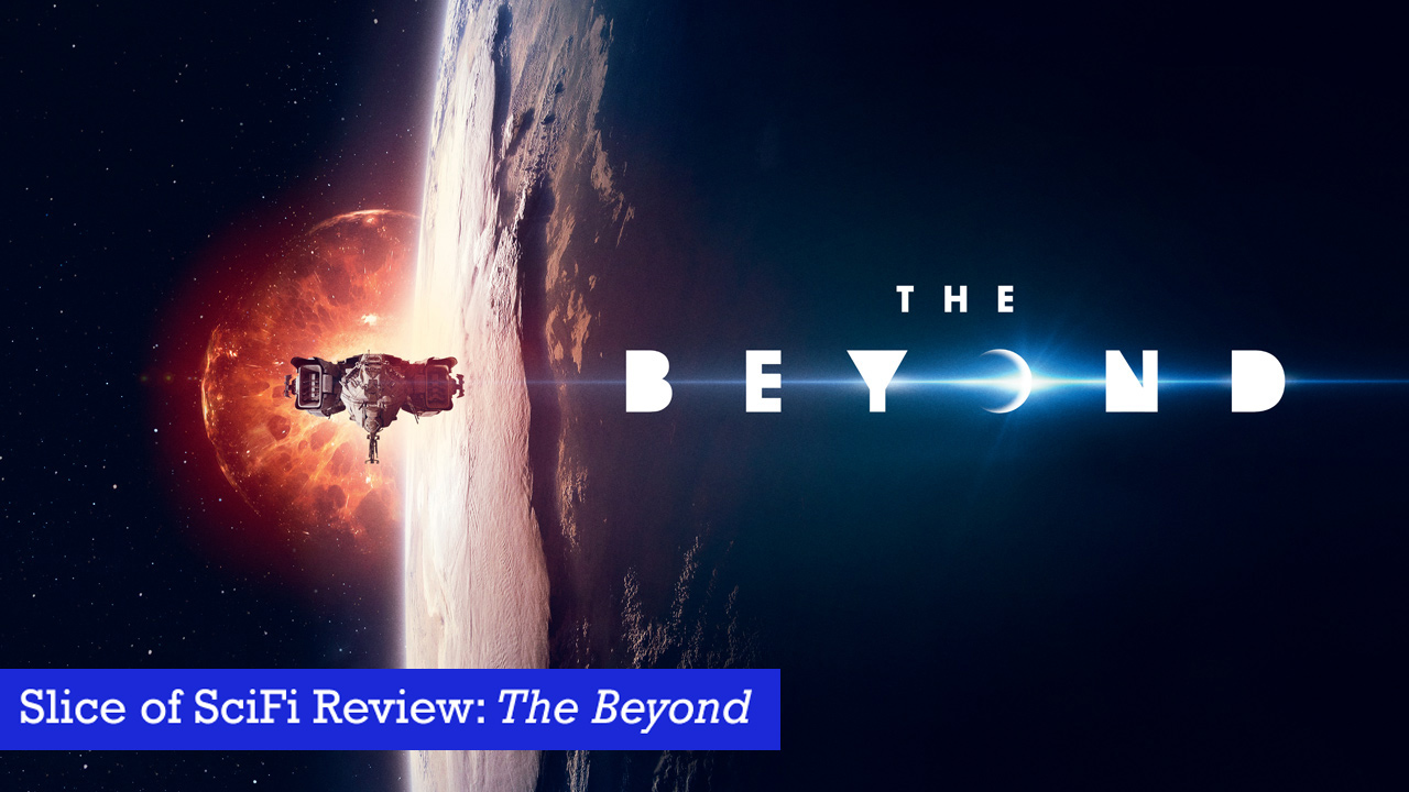"""The Beyond"": A gorgeous extraterrestrial encounter docu-drama Found footage in orbit creates a compelling viewpoint"