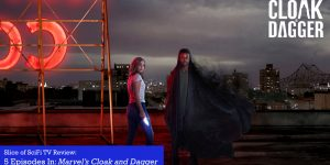5 Episodes In: Marvel's Cloak and Dagger