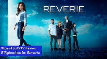 5 Episodes In: Reverie