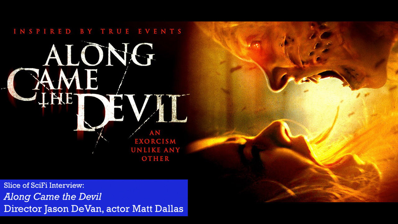 """Along Came the Devil"": Director Jason DeVan and actor Matt Dallas The director and actor talk about making a new take on exorcisms"