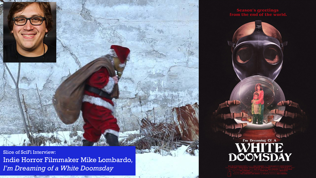 "Indie Horror: Filmmaker Mike Lombardo The writer/director of ""I'm Dreaming of a White Doomsday"" on making horror"