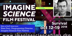 Slice of SciFi 863: Imagine Science Film Festival