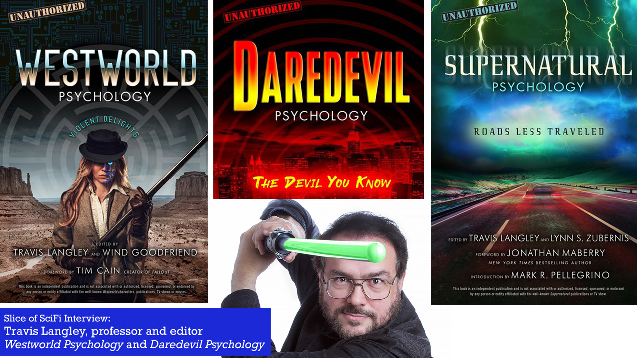 """Travis Langley: The Psychology of """"Westworld"""" and """"Daredevil"""" Examining Daredevil and The Park from a psychological perspective"""