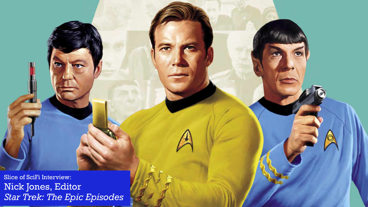 "Nick Jones on ""Star Trek: Epic Episodes"" Looking back at Star Trek, and looking forward as well"