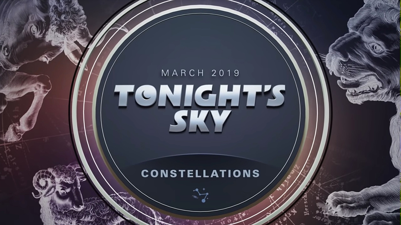Tonight's Sky: March 2019 Video Guide