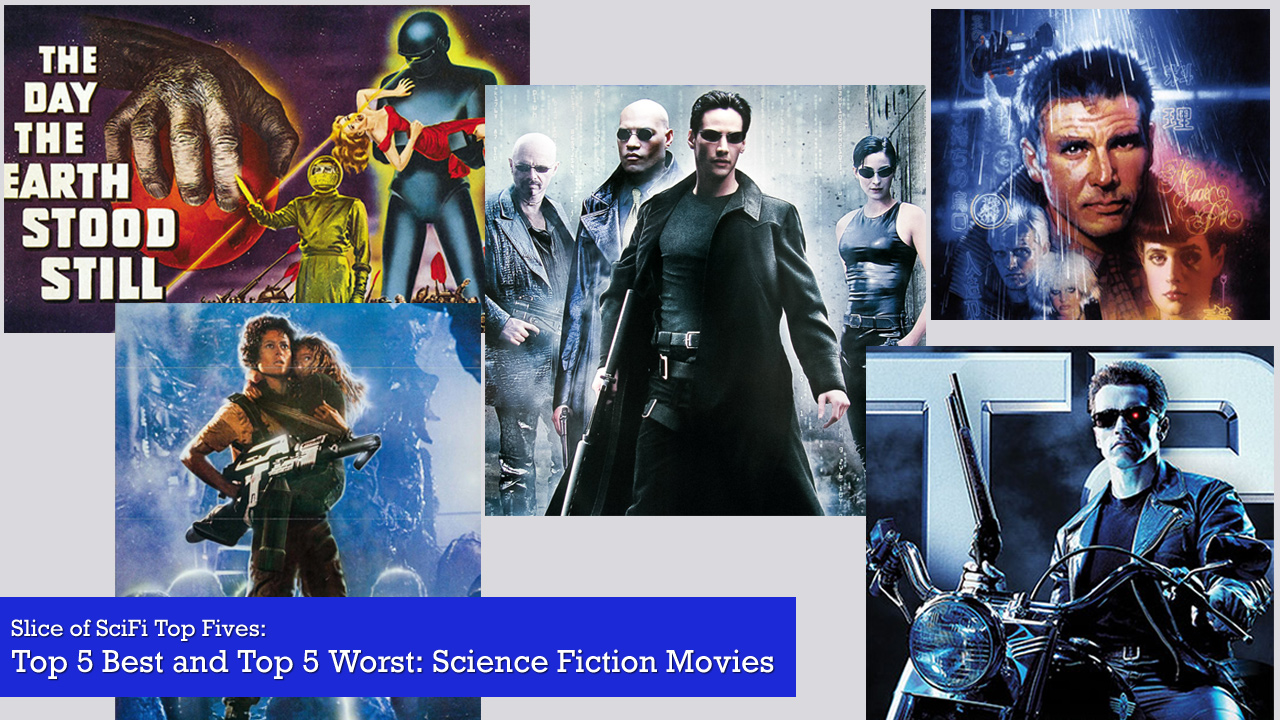 Top 5 Science Fiction Movies: The Good and The Bad Starting off with the Top 5 Best and Worst, because it needs to be done