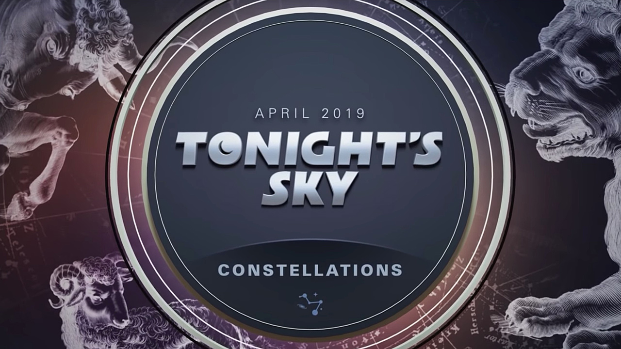 Tonight's Sky: April 2019 Video Guide